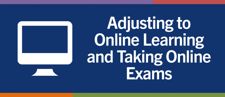 Adjusting to online learning and taking online exams tipsheet banner