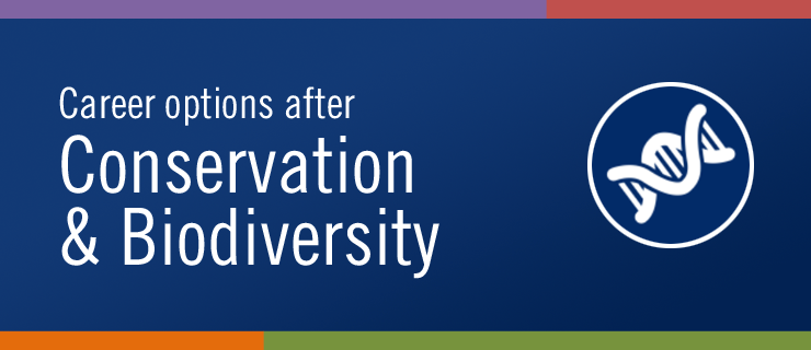 Career options after Conservation and Biodiversity