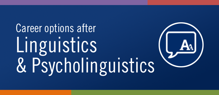 Career Options after Linguistics and Psycholinguistics