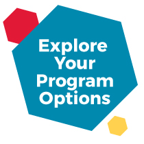 Explore Your Program Options