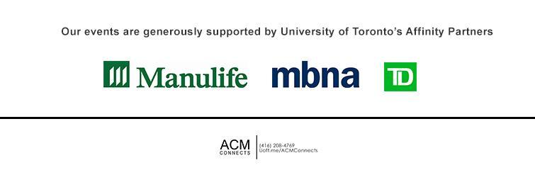 Our events are generously supported by University of Toronto's Affinity Partners. Manulife, MBNA and TD