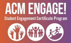 ACM Engage! Student Certificate Program. Get involved with ACM!