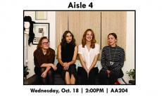 Visiting Artist Lecture Series: Aisle 4