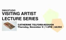 Visiting Artist Lecture Series: Catherine Telford-Keough