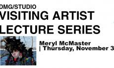 DMG/Studio Visiting Artist Lecture Series with Meryl McMaster. November 3, 1-2pm, DMG