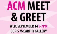 Join us for the 2017 ACM Meet and Greet at 5 PM on September 14th at the Doris McCarthy Gallery