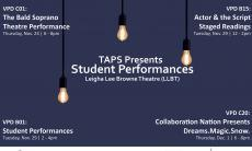 Theatre Student Performances featuring students from the TAPS program. November 24, 6pm and Dec 1, 6pm. All performances will be held at the Leigha Lee Browne Theatre (SW/SY)