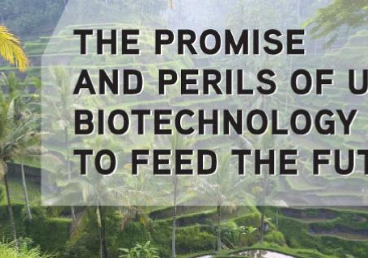 The promise and perils of using biotechnology to feed the future