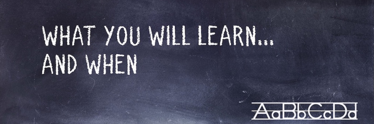 """Chalkboard saying """"what you will learn and when"""""""