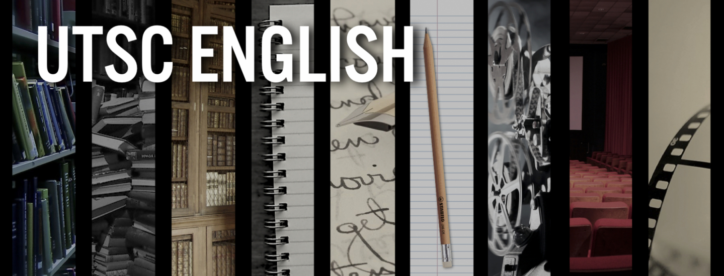 UTSC English: read (books), write (notebooks & pencils), watch (film & camera & theatre), THINK
