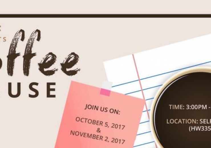 SELF presents: coffee houses (with faculty). Events on October 5, 2017 from 3-5 pm in HW335, and November 2, 2017 from 3-5pm in HW335