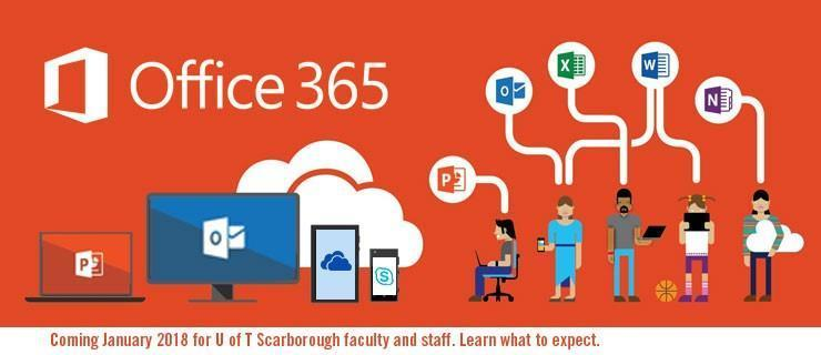 Office 365 migration project - coming in 2018 for UofT Scarborough faculty and stafff
