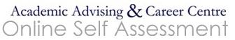 Academic Advising and Career Centre - Online Self Assessment
